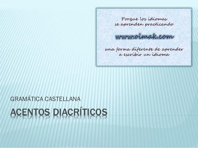 Gramática castellana. Acentos diacriticos