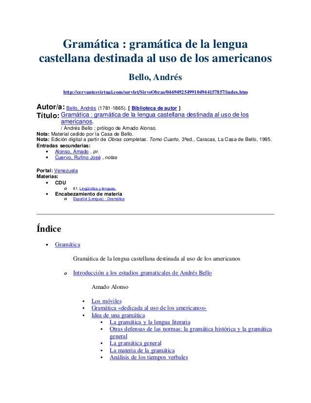Gramática : gramática de la lengua castellana destinada al uso de los americanos Bello, Andrés http://cervantesvirtual.com...