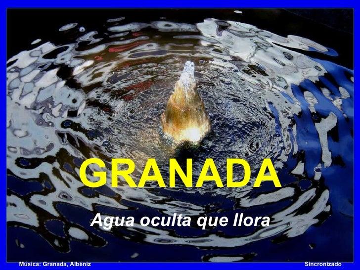 Granada, Agua Oculta Que Llora