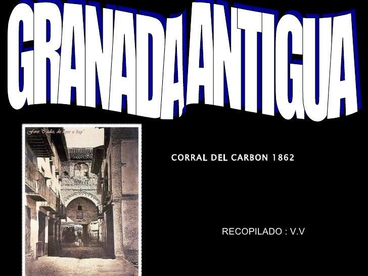 CORRAL DEL CARBON 1862 GRANADA ANTIGUA RECOPILADO : V.V