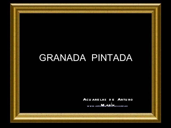 GRANADA  PINTADA Acuarelas de Arturo Marín www.arturomarin-acuarelas.es