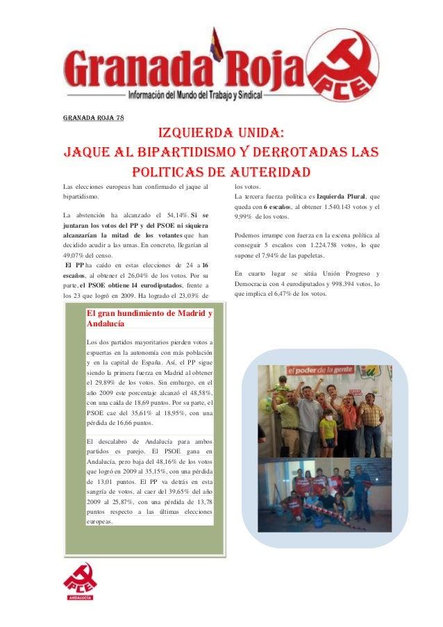 Granada Roja 78 IZQUIERDA UNIDA: JAQUE AL BIPARTIDISMO Y DERROTADAS LAS POLITICAS DE AUTERIDAD Las elecciones europeas han...