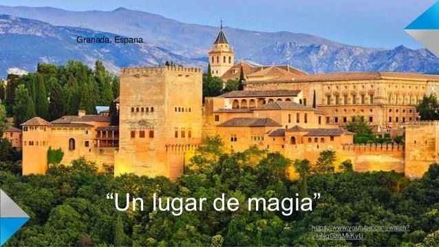 "Granada, Espana ""Un lugar de magia"" https://www.youtube.com/watch? v=jNqGzqMkKyU"