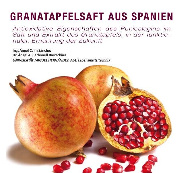 GRANATAPFELSAFT AUS SPANIEN Antioxidative Eigenschaften des Punicalagins im Saft und Extrakt des Granatapfels, in der funk...