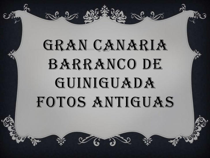 GRAN CANARIABARRANCO DE GUINIGUADAFOTOS ANTIGUAS<br />