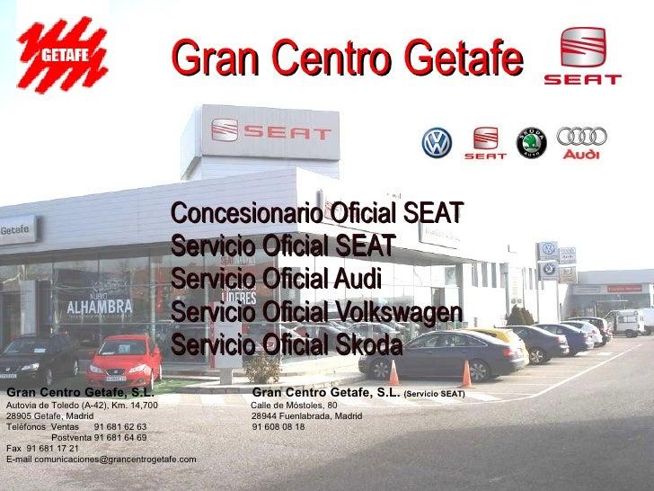 Gran Centro Getafe   Concesionario Oficial SEAT Servicio Oficial SEAT Servicio Oficial Audi Servicio Oficial Volkswagen Se...