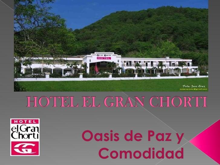 HOTEL EL GRAN CHORTI<br />Oasis de Paz y Comodidad<br />