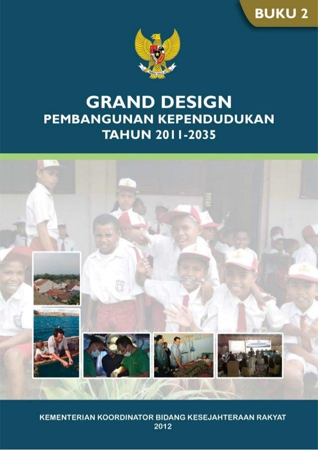 Grand Design Pembangunan Kependudukan Tahun 2011-2035. Buku 2