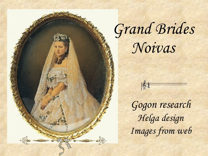 Grand Brides Noivas Gogon research Helga design Images from web
