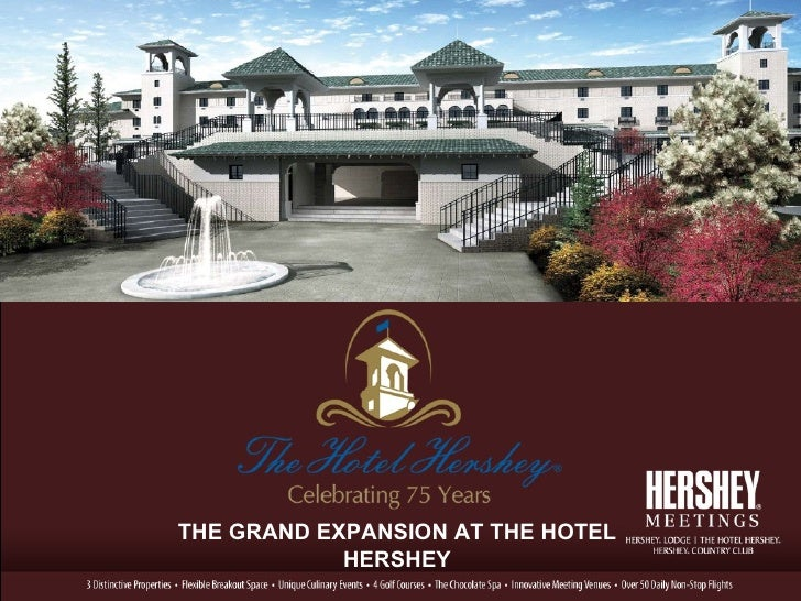 The Hotel Hershey Grand Expansion Presentation