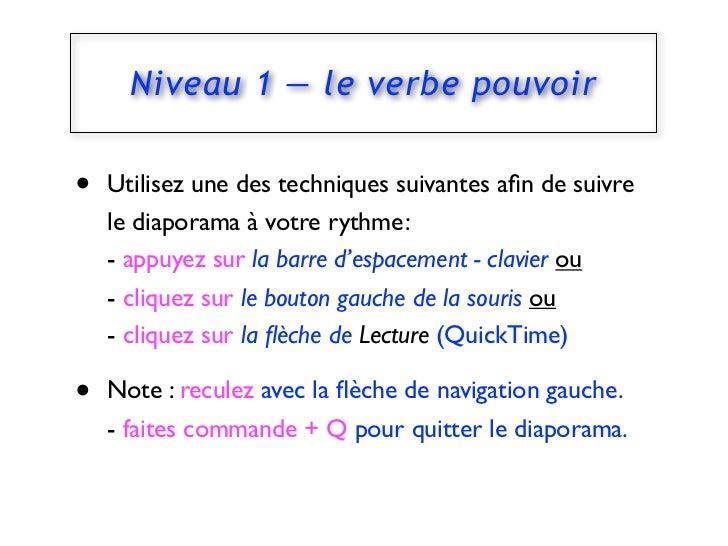 Niveau 1 — le verbe pouvoir•   Utilisez une des techniques suivantes afin de suivre    le diaporama à votre rythme :    - a...