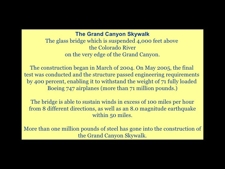 The Grand Canyon Skywalk The glass bridge which is suspended 4,000 feet above  the Colorado River on the very edge of the ...