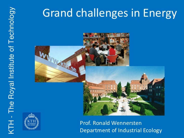KTH - The Royal Institute of Technology   Grand challenges in Energy                                                 Prof....