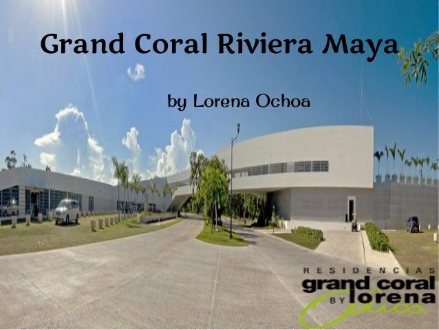 Grand Coral Riviera Maya by Lorena Ochoa