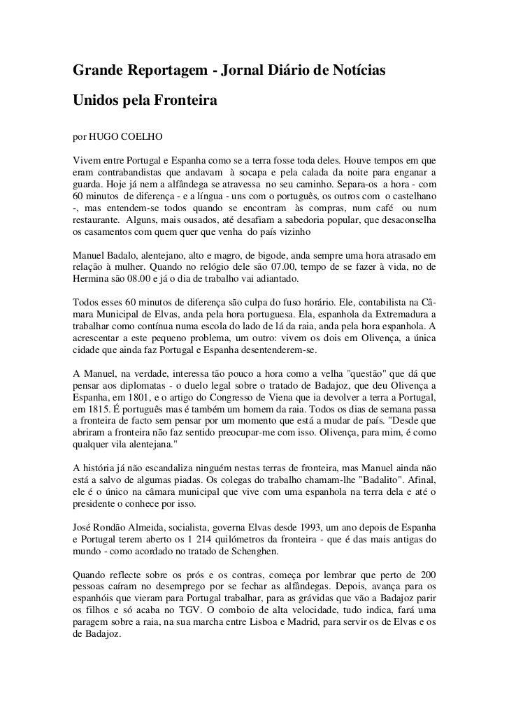 Grande Reportagem - Jornal Diário de NotíciasUnidos pela Fronteirapor HUGO COELHOVivem entre Portugal e Espanha como se a ...