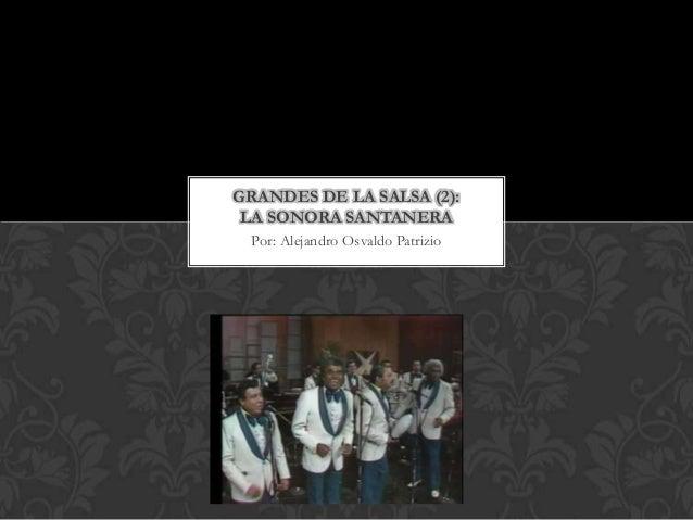 GRANDES DE LA SALSA (2): LA SONORA SANTANERA Por: Alejandro Osvaldo Patrizio