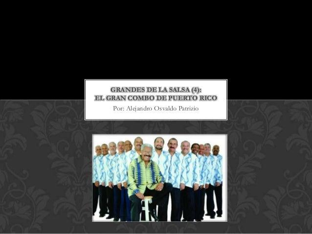 GRANDES DE LA SALSA (4):EL GRAN COMBO DE PUERTO RICO     Por: Alejandro Osvaldo Patrizio