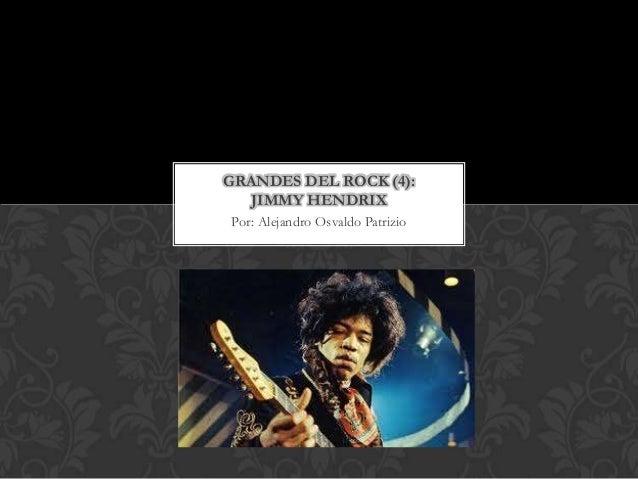 Grandes del rock (4) jimmy hendrix-alejandro osvaldo patrizio