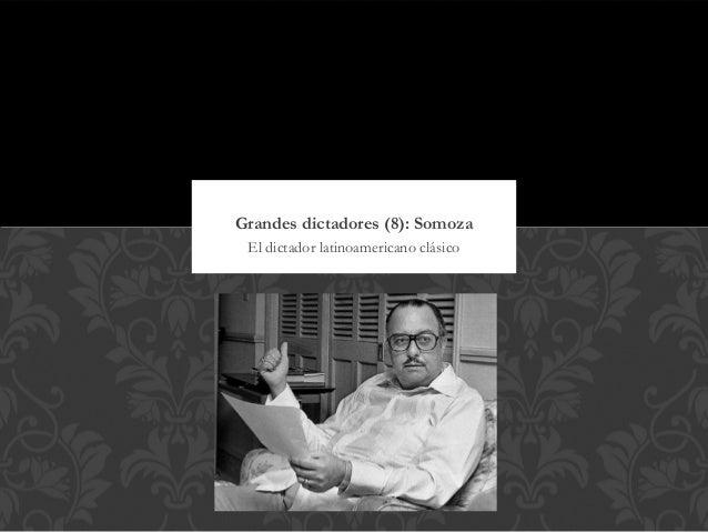 Grandes dictadores (8): Somoza El dictador latinoamericano clásico