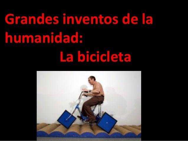 Grandes inventos de la humanidad: La bicicleta