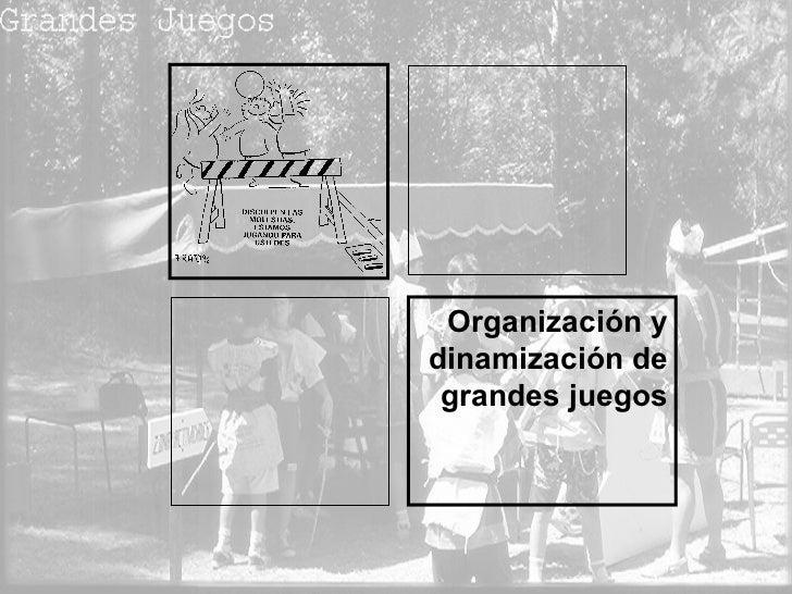 Organización y dinamización de grandes juegos