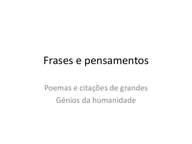 Frases e pensamentos Poemas e citações de grandes Génios da humanidade