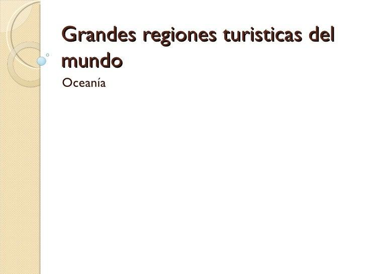Grandes regiones turisticas delmundoOceanía