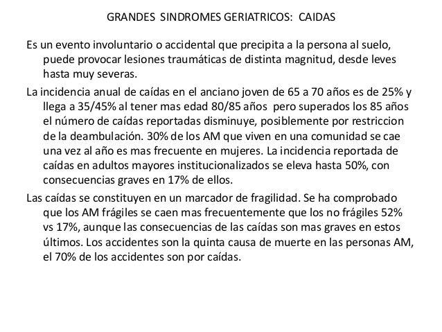 GRANDES SINDROMES GERIATRICOS: CAIDASEs un evento involuntario o accidental que precipita a la persona al suelo,    puede ...