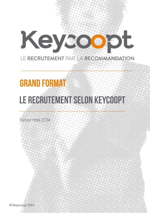 Novembre 2014  le recrutement selon keycoopt  GRAND FORMAT  © Keycoopt 2014