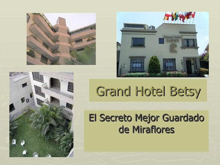Grand Hotel Betsy El Secreto Mejor Guardado de Miraflores