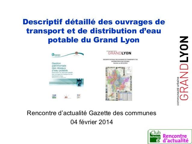 La direction de l'eau est certifiée Descriptif détaillé des ouvrages de transport et de distribution d'eau potable du Gran...
