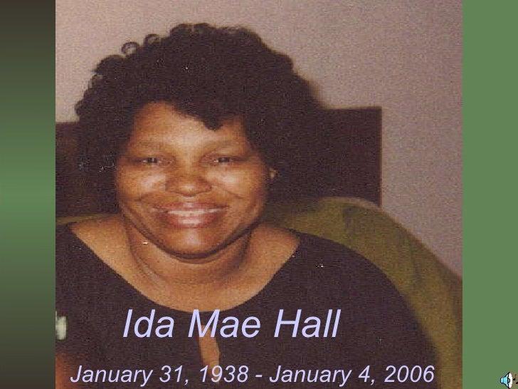 Ida Mae Hall January 31, 1938 - January 4, 2006