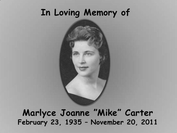 """Marlyce Joanne """"Mike"""" Carter - Please leave a comment with your name if/when you view this presentation and if you have a favorite memory of Marlyce, we would love to hear that as well!!"""
