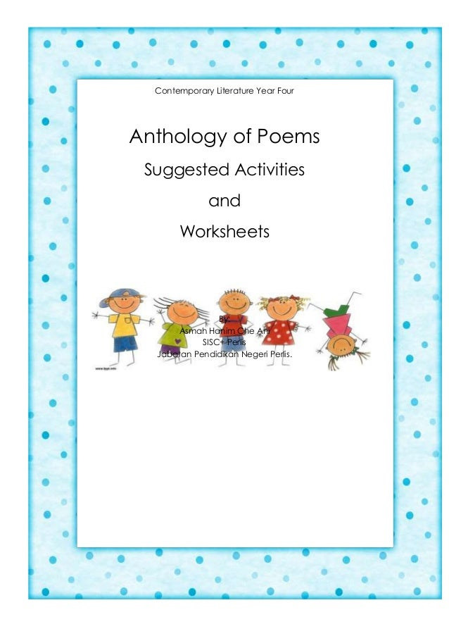 Contemporary Literature Year Four Anthology of Poems Suggested Activities and Worksheets By: Asmah Hanim Che Ani SISC+ Per...