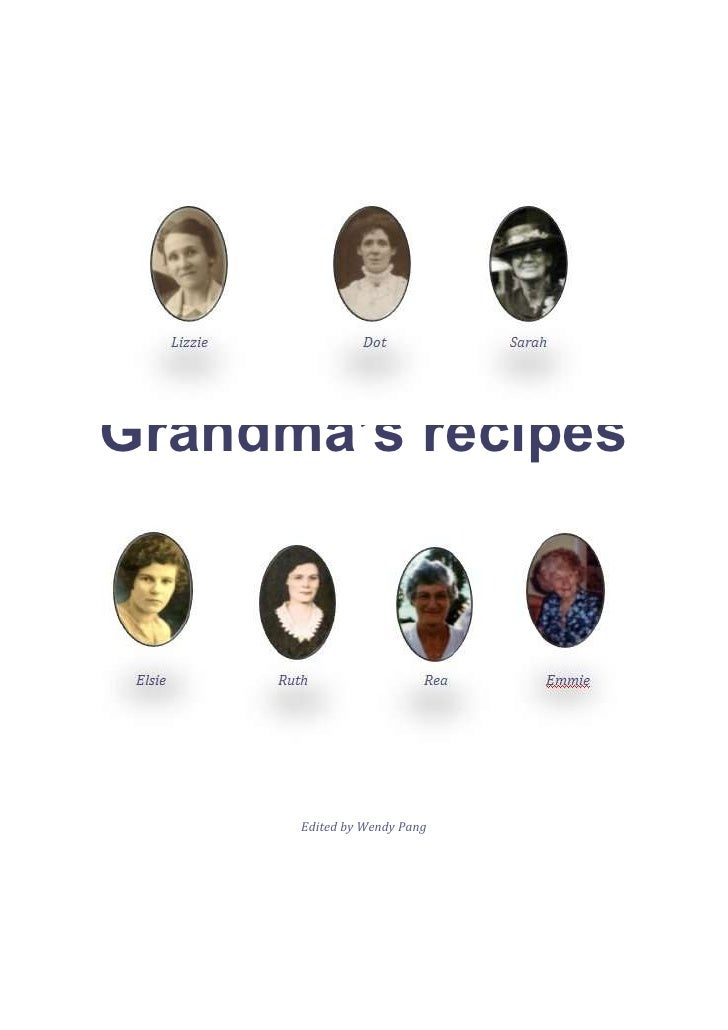 -107950-172085<br />Grandma's recipes<br />Edited by Wendy Pang<br />Grandma's recipes<br />Edited by Wendy Pang<br />1047...