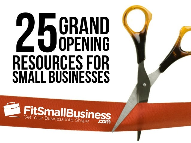 Small businesses 25Grand Opening Resources for
