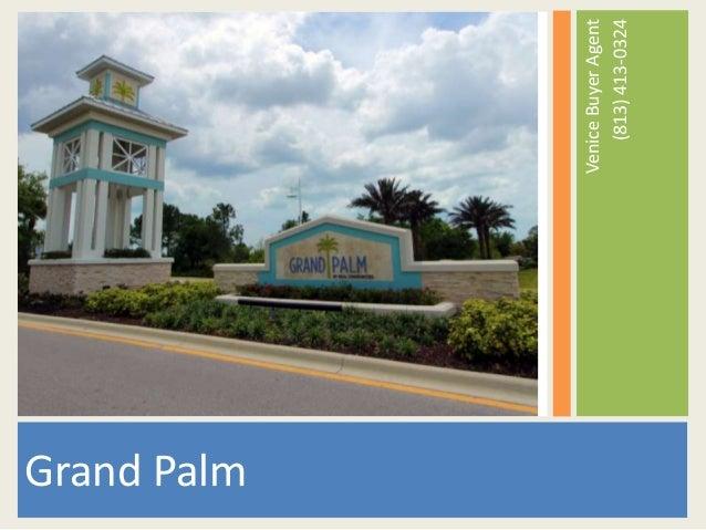 VeniceBuyerAgent (813)413-0324 Grand Palm