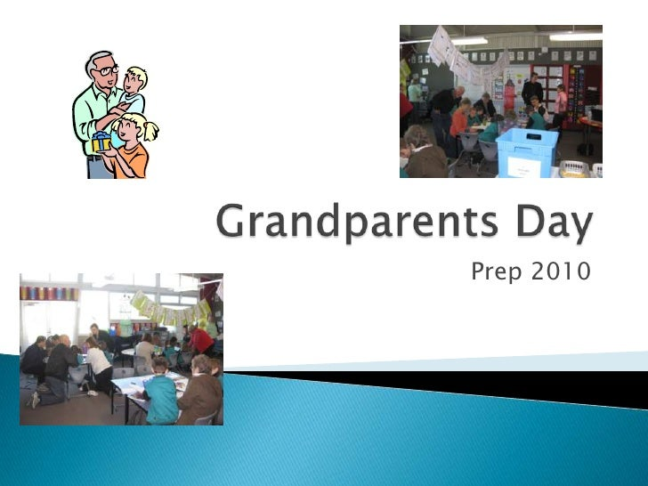 Grandparents Day<br />Prep 2010<br />