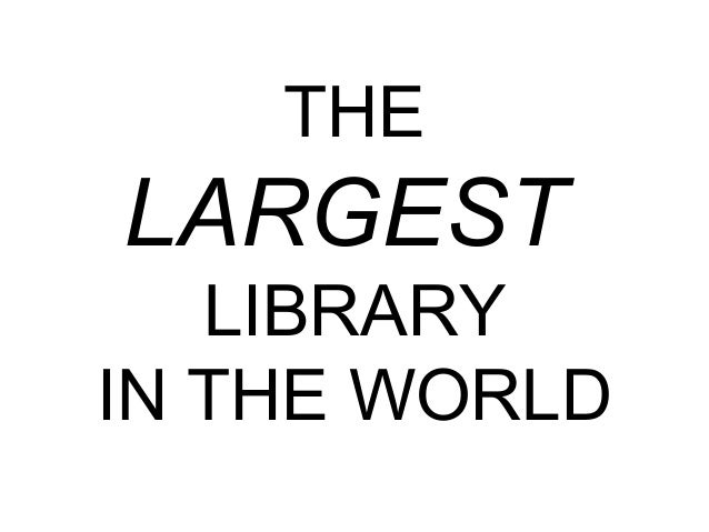 THELARGESTLIBRARYIN THE WORLD