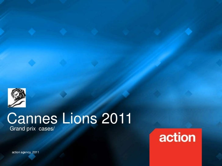 Cannes Lions 2011<br />Grand prix  cases/<br />action agency, 2011<br />