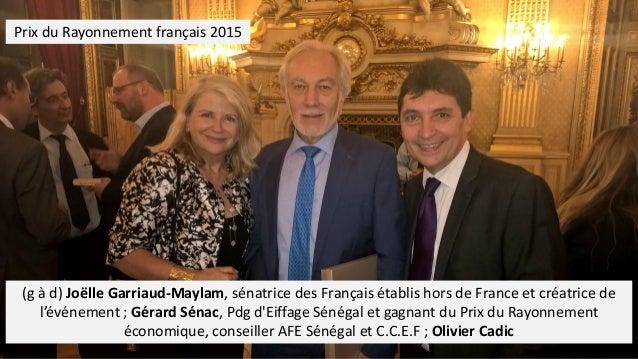 (g à d) Joëlle Garriaud-Maylam, sénatrice des Français établis hors de France et créatrice de l'événement ; Gérard Sénac, ...