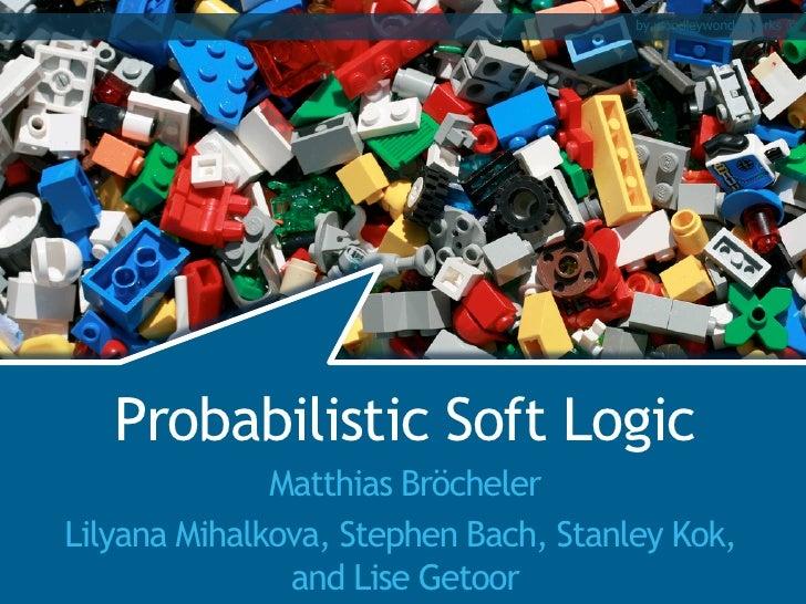 Probabilistic Soft Logic