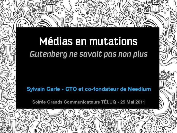 Médias en mutation - Gutenberg ne savait pas non plus!