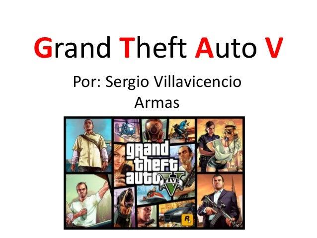 Grand Theft Auto V Por: Sergio Villavicencio Armas