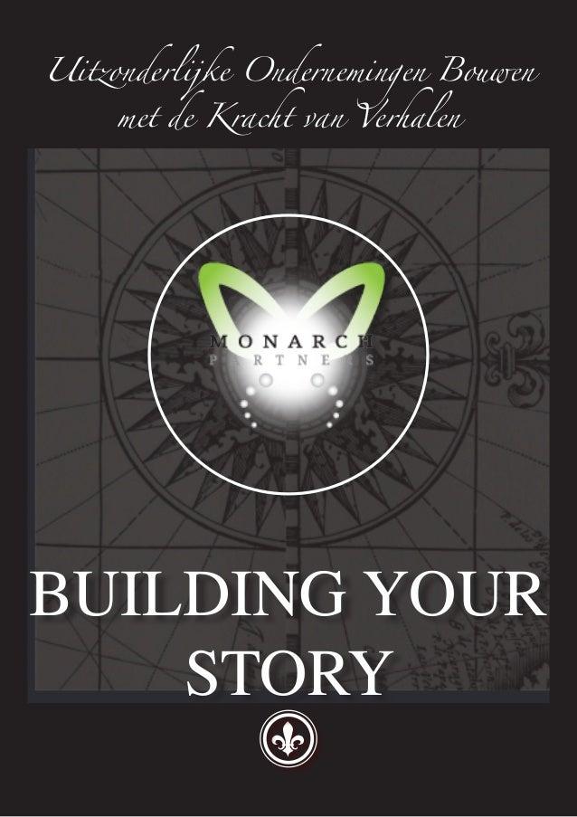 Uitzonderlijke Ondernemingen Bouwen     met de Kracht van VerhalenBUILDING YOUR    STORY