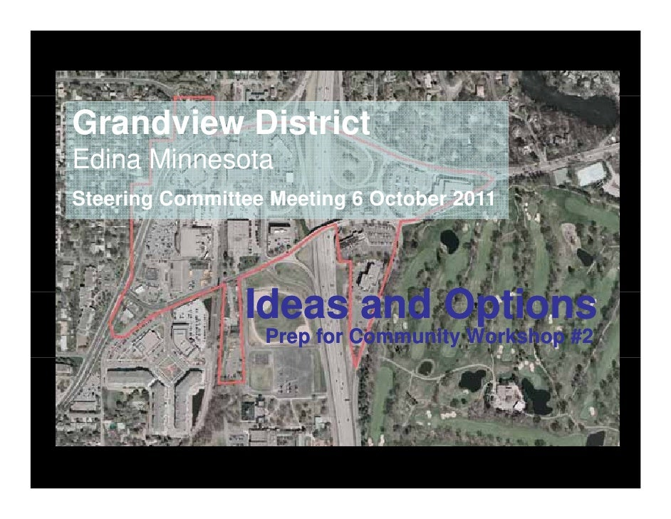 Grandview DistrictEdina MinnesotaSteering Committee Meeting 6 October 2011history and culture of place                    ...