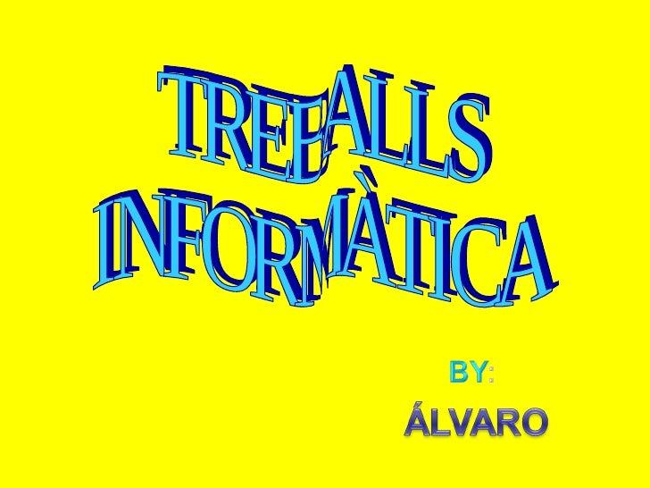 TREBALLS INFORMÀTICA