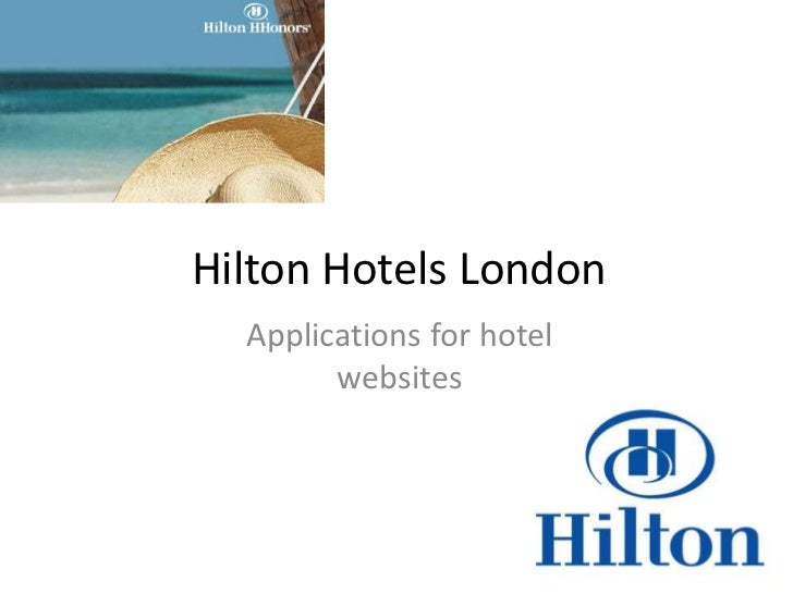 Hilton Hotels London<br />Applications for hotelwebsites<br />