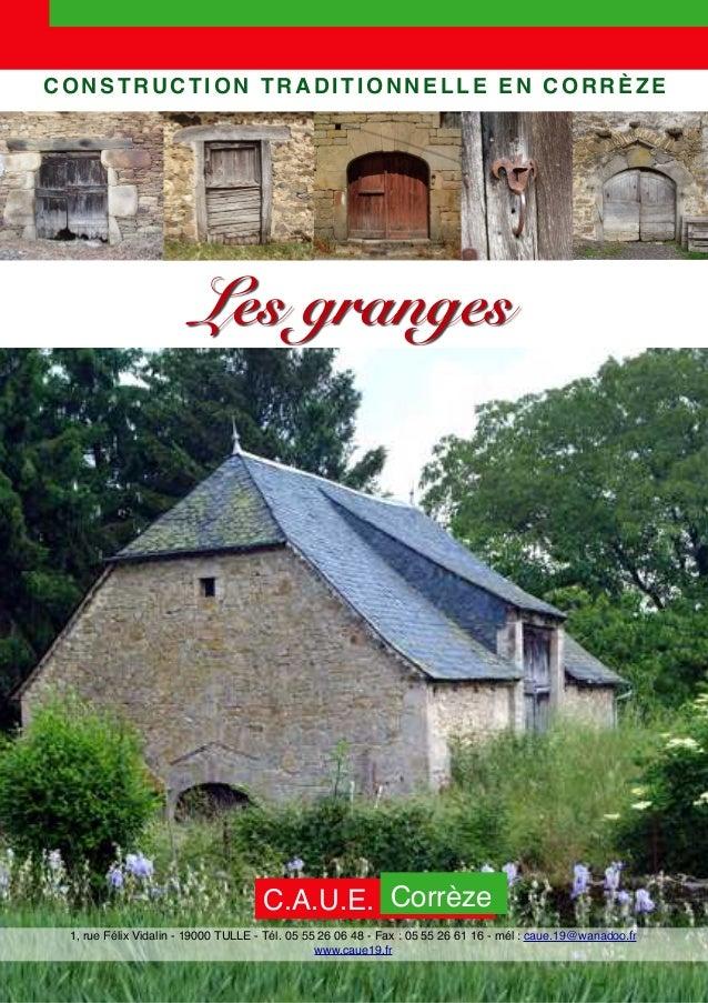 CONSTRUCTION TRADITIONNELLE EN CORRÈZE C.A.U.E. Corrèze 1, rue Félix Vidalin - 19000 TULLE - Tél. 05 55 26 06 48 - Fax : 0...