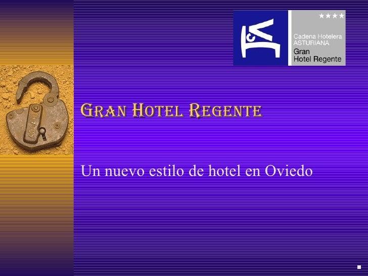 G RAN  H OTEL  R EGENTE Un nuevo estilo de hotel en Oviedo